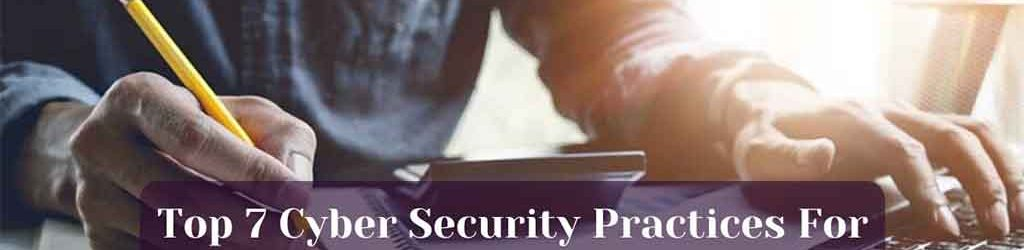 AICS - Top 7 Cyber Security Practices For Your Business