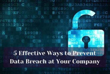 5 Effective Ways to Prevent Data Breach at Your Company