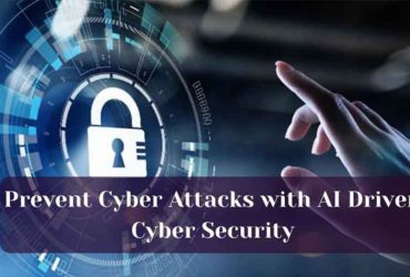 Prevent Cyber Attacks with AI Driven Cyber Security
