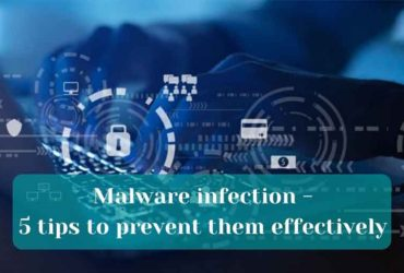 Malware infection 5 tips to prevent them effectively