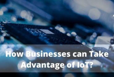 How businesses can take advantage of IoT
