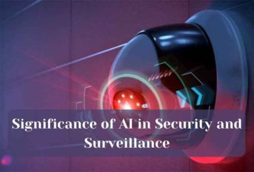 Significance of AI in Security and Surveillance