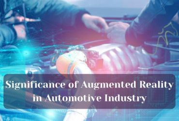 Significance of Augmented Reality in Automotive Industry